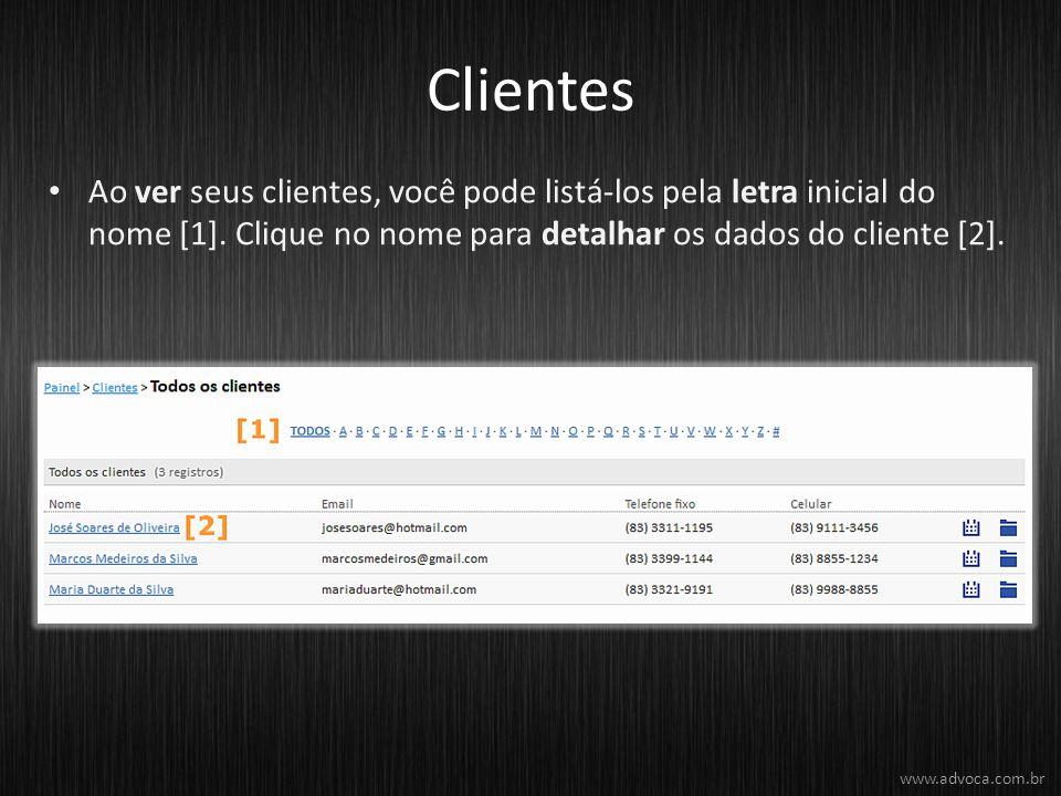 Clientes Ao ver seus clientes, você pode listá-los pela letra inicial do nome [1]. Clique no nome para detalhar os dados do cliente [2].